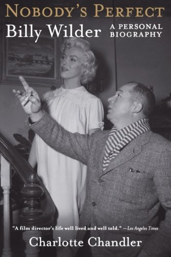Nobody's Perfect: Billy Wilder, A Personal Biography