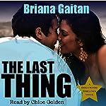 The Last Thing | Briana Gaitan
