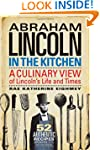 Abraham Lincoln in the Kitchen: A Cul...