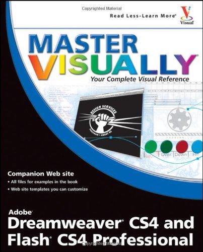 Master VISUALLY Dreamweaver CS4 and Flash CS4 Professional