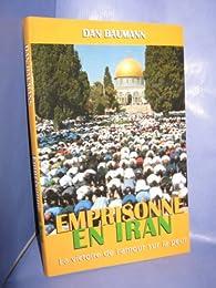 Emprisonné en Iran. La victoire de l'amour sur la peur.