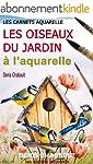 Les oiseaux du jardin � l'aquarelle