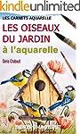 Les oiseaux du jardin � l'aquarelle (...