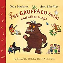 The Gruffalo Song & Other Songs Audiobook by Julia Donaldson Narrated by Julia Donaldson