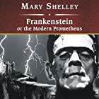 Frankenstein, or The Modern Prometheus (       UNABRIDGED) by Mary Wollstonecraft Shelley Narrated by Simon Vance