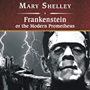 Frankenstein, or The Modern Prometheus | [Mary Wollstonecraft Shelley]