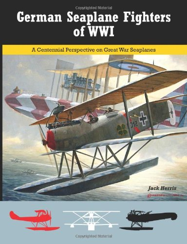 German Seaplane Fighters of WWI: A Centennial Perspective on Great War Seaplanes: Volume 2