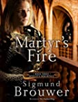 Martyr's Fire: Book 3 in the Merlin's...