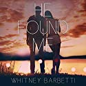 He Found Me Audiobook by Whitney Barbetti Narrated by Erin Spencer