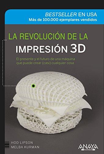 LA REVOLUCION DE LA IMPRESION 3D