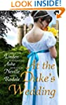 At the Duke's Wedding (A romance anth...