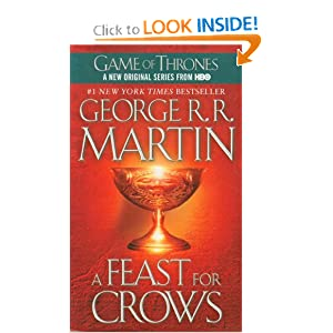 A Feast for Crows: A Song of Ice and Fire (Game of Thrones) by George R. R. Martin