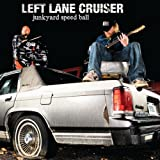 echange, troc Left Lane Cruiser - Junkyard Speed Ball