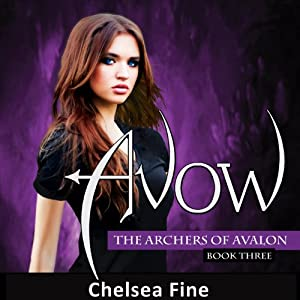 Avow: The Archers of Avalon, Book 3 | [Chelsea Fine]