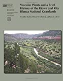 img - for Vascular Plants and a Brief History of the Kiowa and Rita Blanca National Grasslands book / textbook / text book