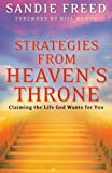 img - for Strategies from Heaven's Throne: Claiming the Life God Wants for You by Sandie Freed (2007-05-01) book / textbook / text book