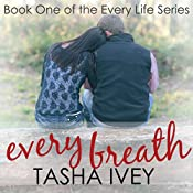 Every Breath: Every Life Series, Book One | [Tasha Ivey]