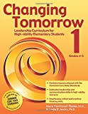 Changing Tomorrow Book 1: Leadership Curriculum for High-Ability Elementary Students