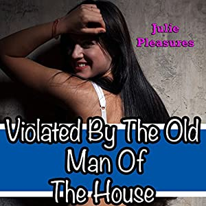 Violated by the Old Man of the House Audiobook
