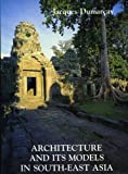 img - for Architecture and its Models in South-East Asia book / textbook / text book