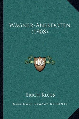 Wagner-Anekdoten (1908) Wagner-Anekdoten (1908)