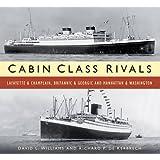 Cabin Class Rivals: Lafayette & Champlain, Britannic & Georgic and Manhattan & Washington