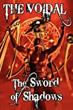 img - for The Sword of Shadows (the Voidal Trilogy, Book 3) book / textbook / text book