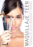 img - for Maquillaje Teen. Un mundo de color, seducci n y fantas a. (Spanish Edition) book / textbook / text book