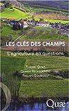 echange, troc Doré Thierry, Réchauchère Olivier, Schmidely Thierry - Les clés des champs : L'agriculture en questions