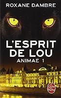 L'Esprit de Lou (Animae tome 1)