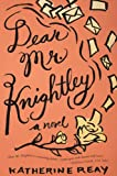 img - for Dear Mr. Knightley: A Novel book / textbook / text book