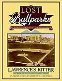Lost Ballparks: A Celebration of Baseball's Legendary Fields by Ritter, Lawrence (1994) Paperback