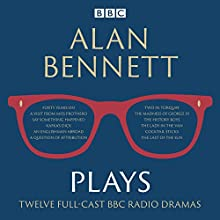 Alan Bennett: Plays: BBC Radio dramatisations Radio/TV Program by Alan Bennett Narrated by John Gielgud, Maggie Smith, Patricia Routledge