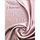 Take Me (A Stark Novella) (The Stark Trilogy) ~ J. Kenner