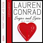 Sugar and Spice: An L.A. Candy Novel | Lauren Conrad