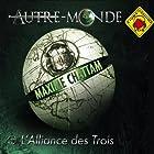 L'alliance des trois - Autre Monde 1 (       Texte intégral) Auteur(s) : Maxime Chattam Narrateur(s) : Hervé Lavigne, Véronique Groux de Miéri