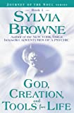Sylvia Browne God, Creation And Tools For Life (Journey of the Soul)