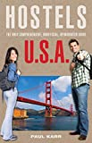 Hostels U.S.A.: The Only Comprehensive, Unofficial, Opinionated Guide (Hostels Series)