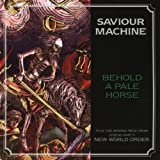 Behold a Pale Horse + New World Order by Saviour Machine (1998-01-01)