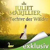 Die Tochter der Wälder (Sevenwaters 1) | Juliet Marillier