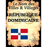 Le Nom des Villes et Villages : REPUBLIQUE DOMINICAINE