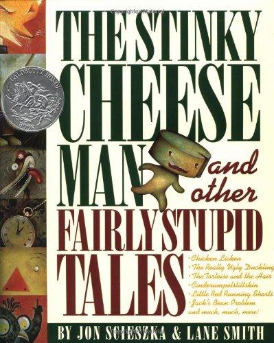 The Stinky Cheese Man and Other Fairly Stupid Tales - Jon Scieszka
