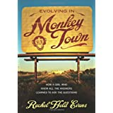 Evolving in Monkey Town: How a Girl Who Knew All the Answers Learned to Ask the Questions ~ Rachel Held Evans