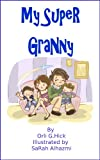 img - for My Super Granny (Imagine That- children book series) book / textbook / text book