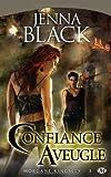 echange, troc Jenna Black - Morgane Kingsley, tome 3 : Confiance aveugle
