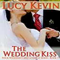 The Wedding Kiss: Four Weddings and a Fiasco, Book 5 Audiobook by Lucy Kevin Narrated by Eva Kaminsky