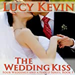 The Wedding Kiss: Four Weddings and a Fiasco, Book 5 (       UNABRIDGED) by Lucy Kevin Narrated by Eva Kaminsky