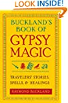 Buckland's Book of Gypsy Magic: Trave...