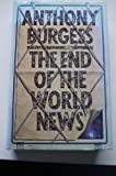 Anthony Burgess The End of the World News