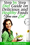 Diabetes: Step by Step Diet Guide on Delicious and Healthy Foods You can Eat (Diabetes, Diet Guide, Delicious and Healthy Food, Cook Low Fat Food, Important ... about Diabetes, Complex breakfast menus)